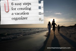 6 easy steps for creating a vacation organizer