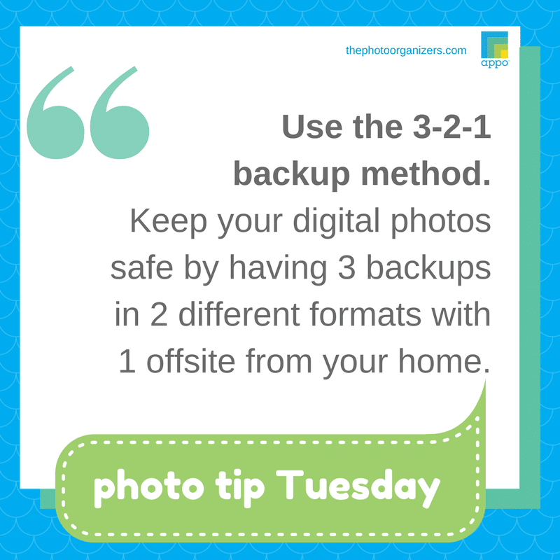 Photo Tip Tuesday: Use the 3-2-1 backup method. | ThePhotoOrganizing.com