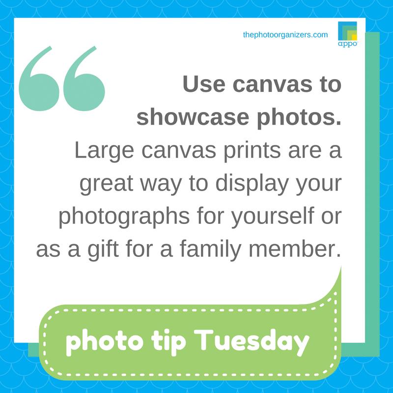 Photo Tip: Use canvas to showcase photos. | ThePhotoOrganizers.com