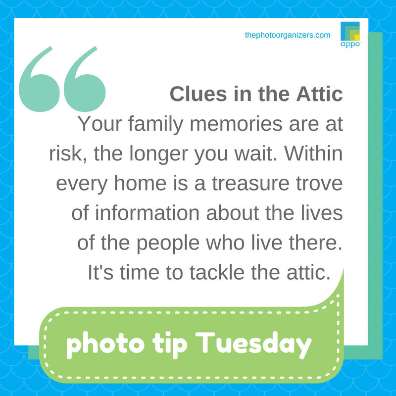 Photo Tip Tuesday: Look for clues to your photos in your attic. | ThePhotoOrganizers.com