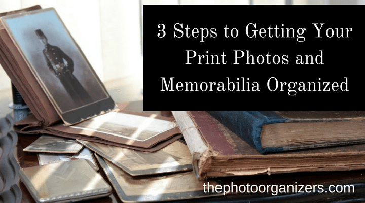 3 Steps to Get Your Print Photos and Memorabilia Organized | ThePhotoOrganizers.com