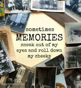Sometimes memories sneak out of my eyes and roll down my cheeks. ~ Unknown | ThePhotoOrganizers.com