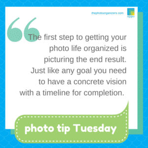 Photo Tip Tuesday: The first step is to picture the end result. | ThePhotoOrganizers.com