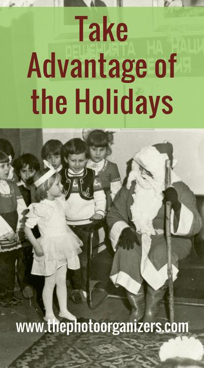 Take Advantage of the Holidays | ThePhotoOrganizers.com