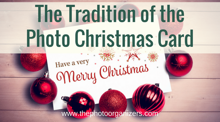 The Tradition of the Photo Christmas Card | ThePhotoOrganizers.com