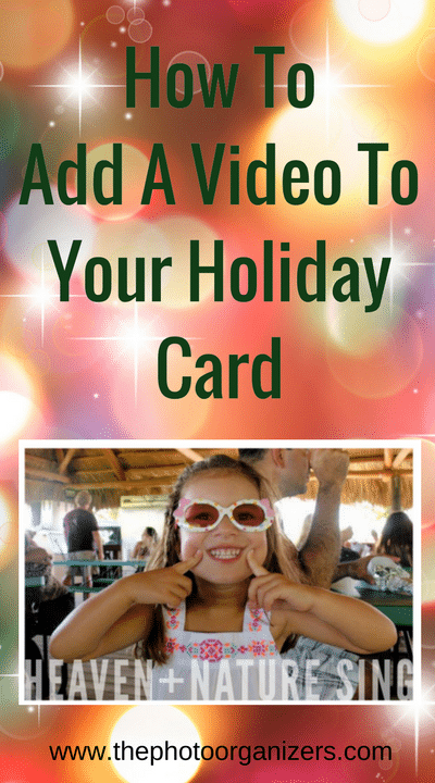How To Add A Video To Your Holiday Card | ThePhotoOrganizers.com