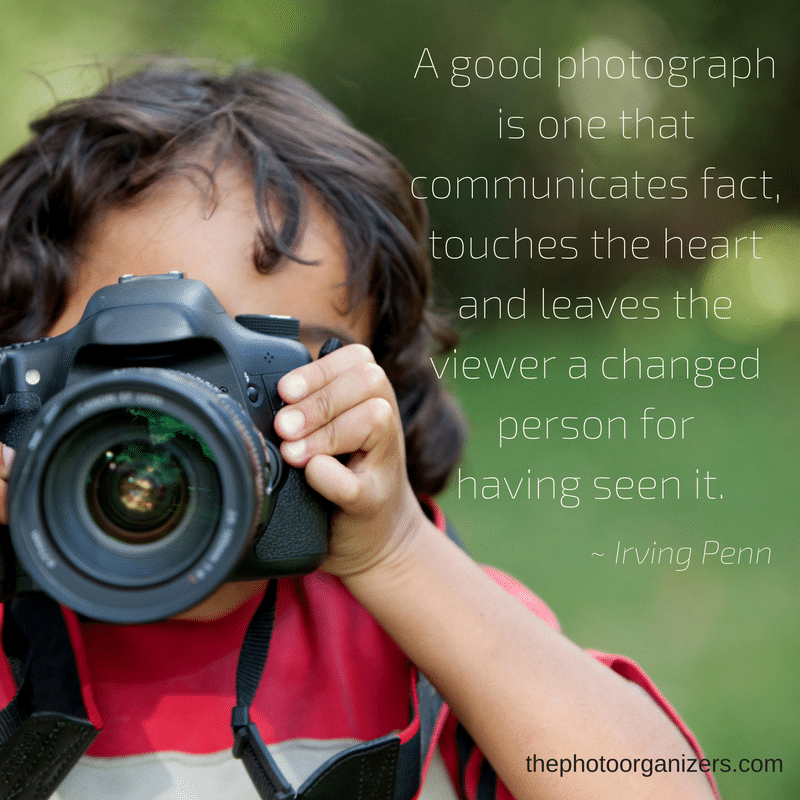 A good photography is one that communicates fact, touches the heart and leaves the viewer a changed person for having seen it.~Irving Penn | ThePhotoOrganizers.com