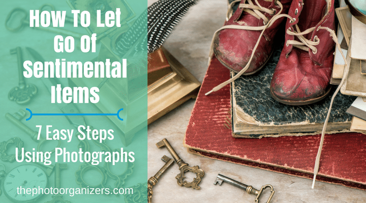 Declutter Sentimental Items Archives The Photo Organizers