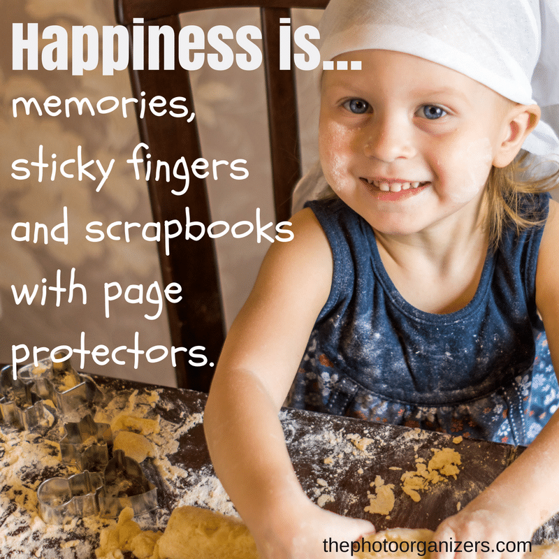 Happiness is memories, sticky fingers and scrapbooks with page protectors. | The Photo Organizers