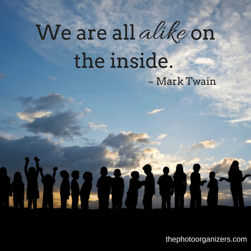 We are all alike on the inside. ~ Mark Twain