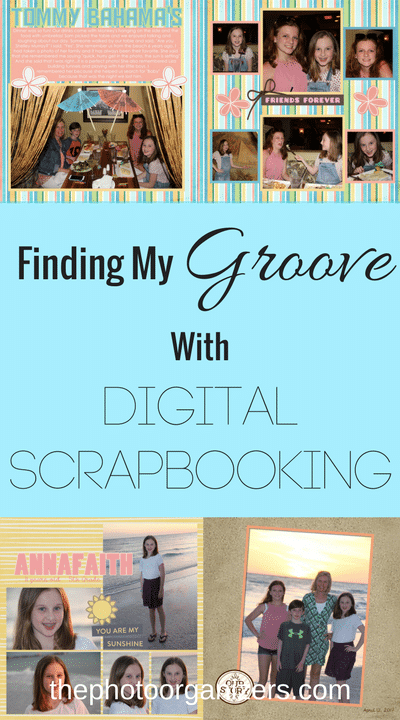 Finding My Groove with Digital Scrapbooking | ThePhotoOrganizers.com