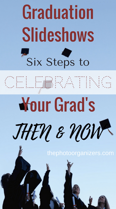 Graduation Slideshows: 6 Steps to Celebrating Your Grad's Then and Now | ThePhotoOrganizers.com
