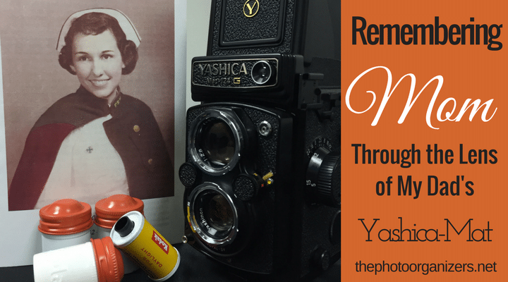 Remembering Mom Through the Lens of My Dad's Yashica-Mat | ThePhotoOrganizers.com