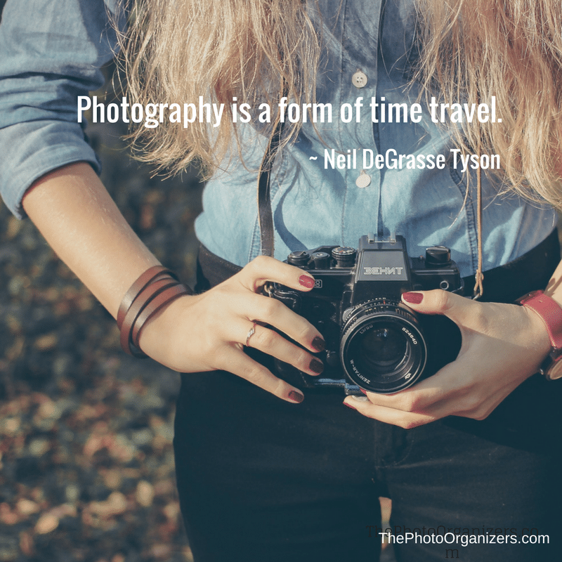 Photography is a form of time travel. ~ Neil DeGrasse Tyson