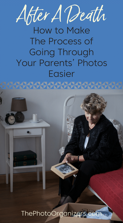 After A Death: How To Make The Process of Going Through Your Parents' Photos Easier | ThePhotoOrganizers.com