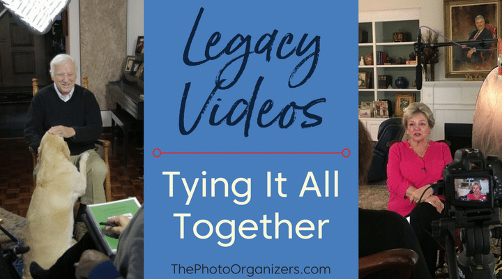Legacy Videos: Tying It All Together | ThePhotoOrganizers.com