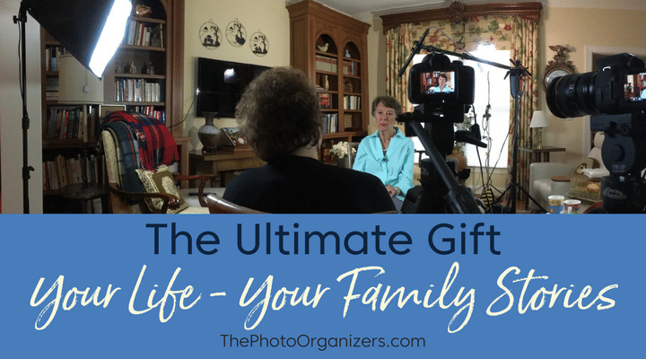 The Ultimate Gift: Your Life Your Family Stories | ThePhotoOrganizers.com