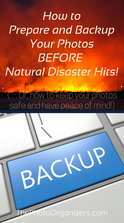 How To Prepare and Backup Your Photos Before Natural Disaster Hits! | ThePhotoOrganizers.com