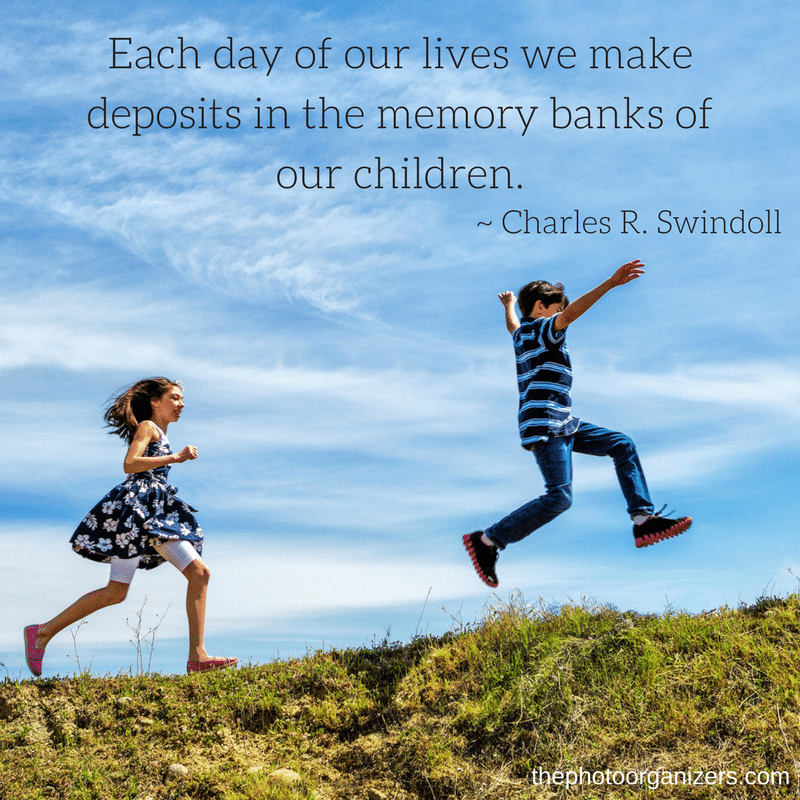 Each day of our lives we are making deposits in the memory banks of our children. ~ Charles R. Swindoll | Quotes about Memories | ThePhotoOrganizers.com