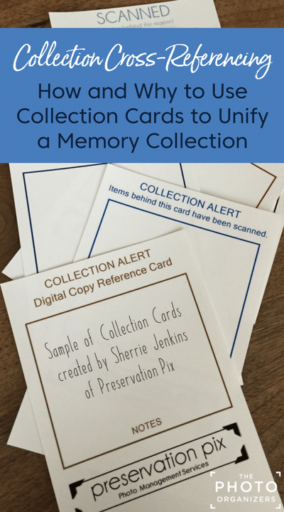 Collection Cross-Referencing: How and What to Use Collection Cards to Unify a Memory Collection | ThePhotoOrganizers.com