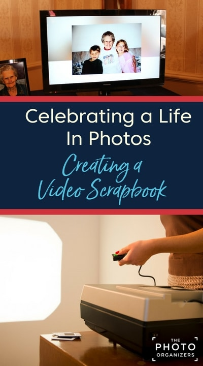 Celebrating a Life In Photos: Creating a Video Scrapbook | ThePhotoOrganizers.com
