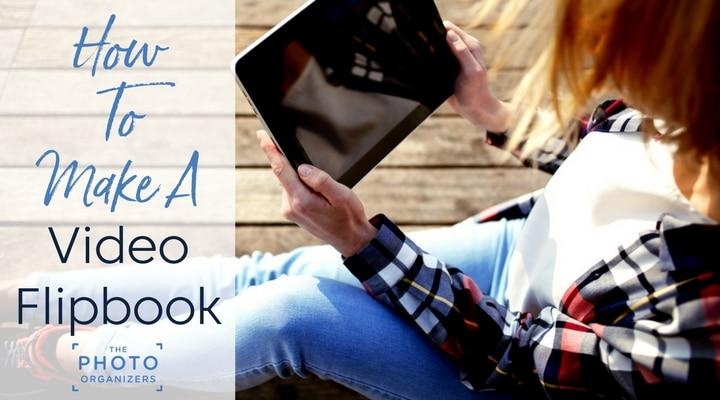 How to Make A Video Flipbook | ThePhotoOrganizers.com