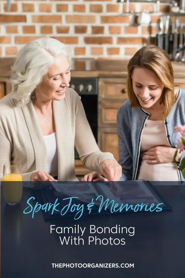Spark Joy & Memories: Family Bonding With Photos | ThePhotoOrganizers.com