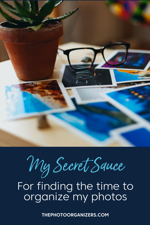 My Secret Sauce for Finding the Time to Organize My Photos | ThePhotoOrganizers.com