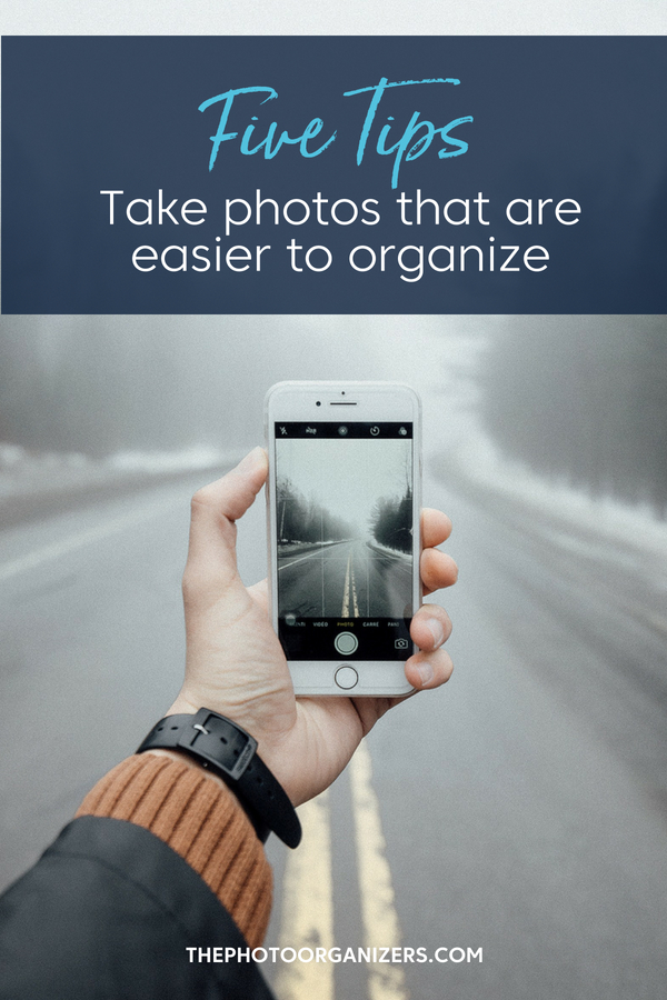 Five Tips To Take Photos That Are Easier to Organize | ThePhotoOrganizers.com