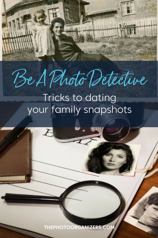 Be A Photo Detective: Tricks to dating family snapshots | ThePhotoOrganizers.com