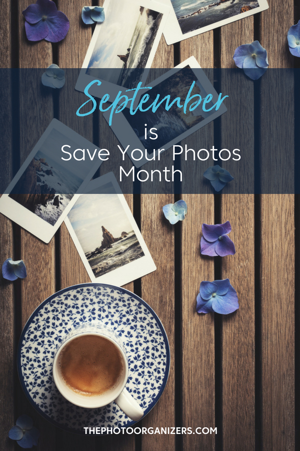 September is Save Your Photos Month | ThePhotoOrganizers.com