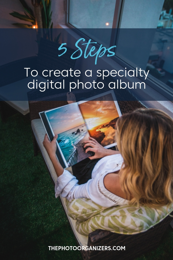 5 Steps to Create a Specialty Digital Photo Album