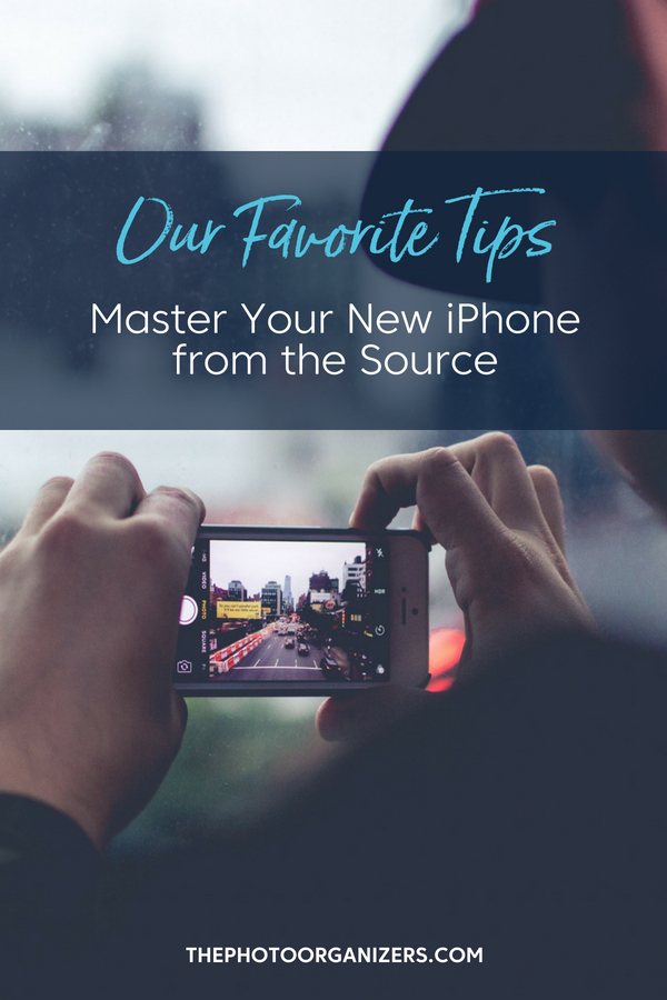 Tips to Master Your iPhone from the Source | ThePhotoOrganizers.com