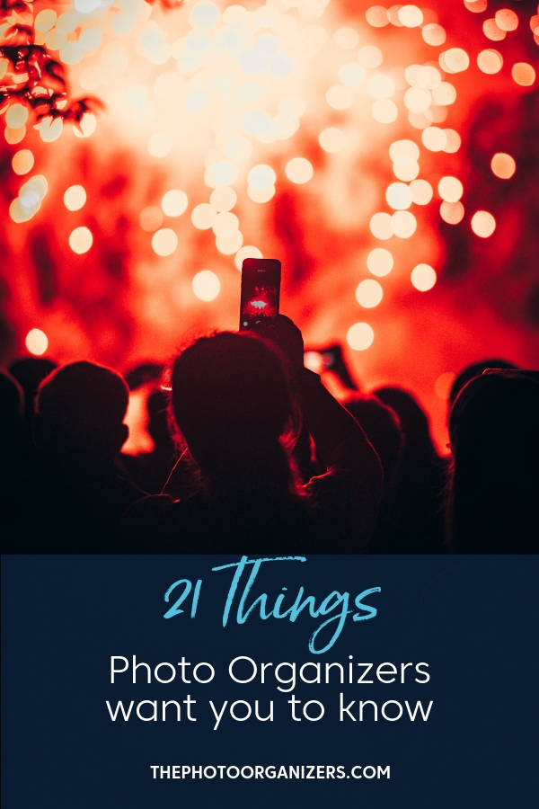 21 Things Photo Organizers Want You to Know | ThePhotoOrganizers.com