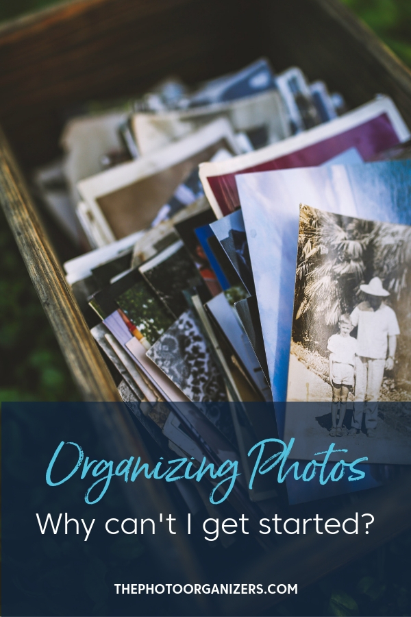 Organizing Photos: Why Can't I Get Started? | ThePhotoOrganizing.com