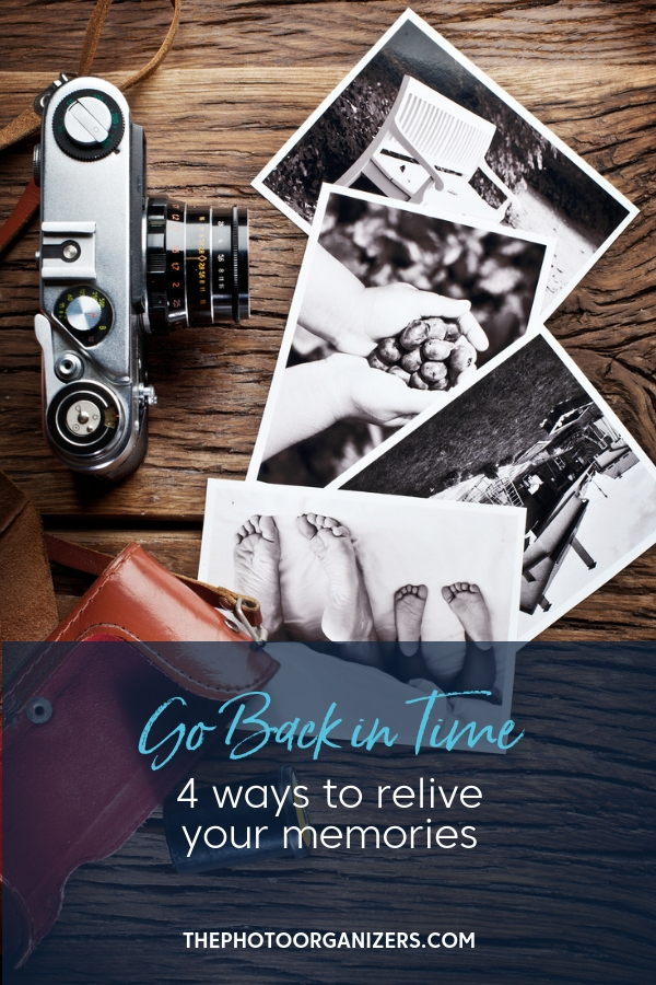 Go Back in Time: 4 Ways to Relive Your Memories   ThePhotoOrganizers.com